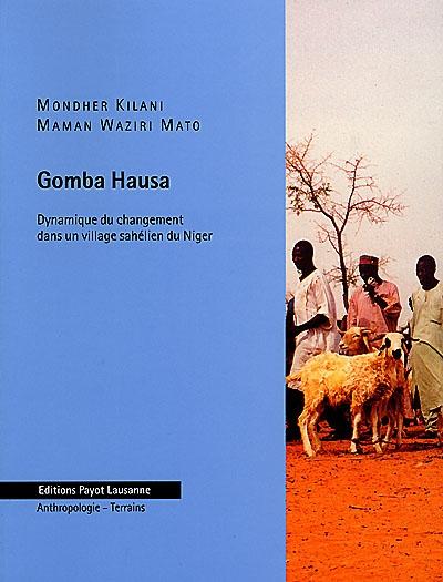 Gomba Hausa : dynamique du changement dans un village sahélien du Niger / Mondher Kilani, Maman Waziri Mato   Kilani, Mondher. Auteur