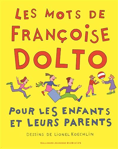 mots de Françoise Dolto pour les enfants et leurs parents (Les) |