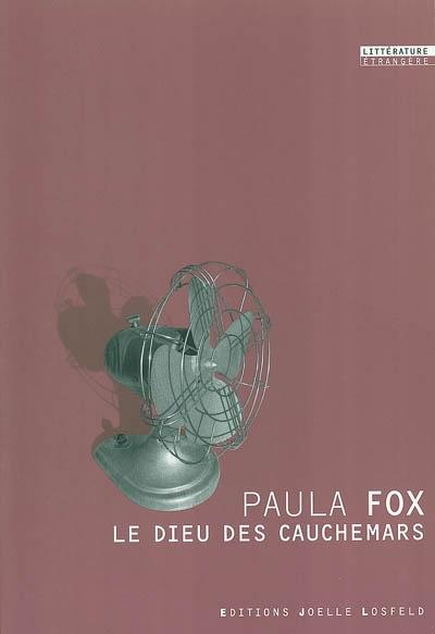 Le dieu des cauchemars : roman / Paula Fox | Fox, Paula (1923-....). Auteur