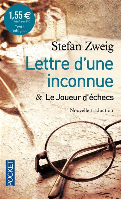 Lettre d'une inconnue. joueur d'échecs (Le) | Zweig, Stefan (1881-1942). Auteur