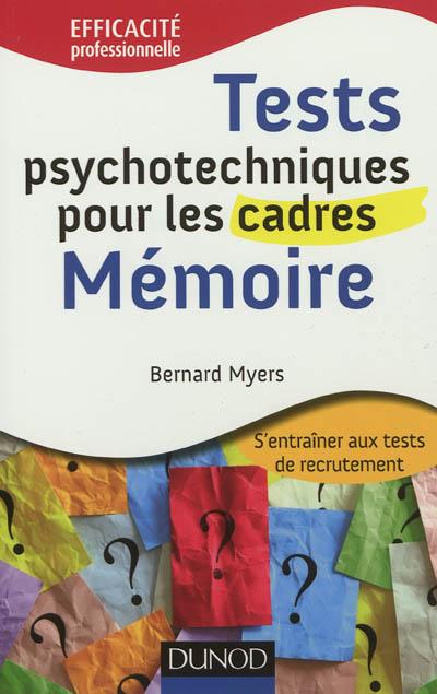 Tests psychotechniques pour les cadres : s'entraîner aux tests de recrutement. Mémoire