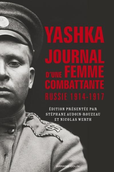 Yashka, journal d'une femme combattante : Russie, 1914-1917 | Maria Botchkareva (1889-1920). Auteur