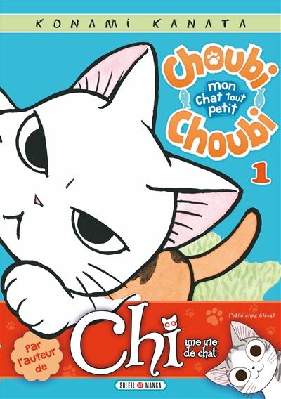 Choubi Choubi : mon chat tout petit. 1 | Kanata Konami (1958-....). Auteur