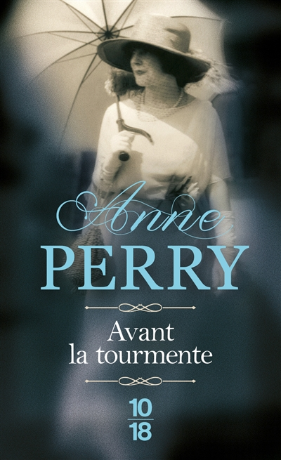 Avant la tourmente / Anne Perry | Perry, Anne (1938-....). Auteur