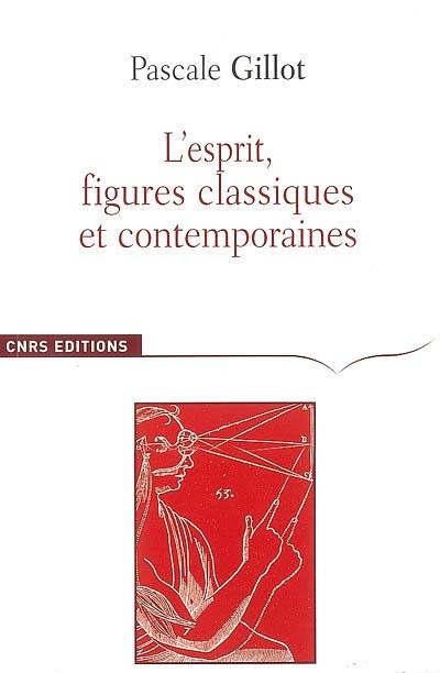 L'esprit, figures classiques et contemporaines