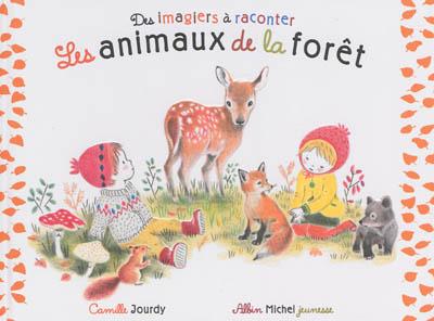 Les animaux de la forêt   Camille Jourdy. Auteur