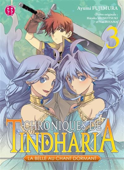 Chroniques de Tindharia, la belle au chant dormant. 03 : manga / Ayumi Fujimura   Fujimura, Ayumi. Auteur. Illustrateur