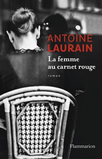 La femme au carnet rouge : roman / Antoine Laurain | Laurain, Antoine. Auteur