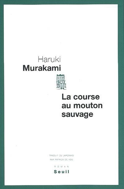 La course au mouton sauvage : roman   Haruki Murakami (1949-....). Auteur