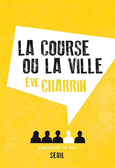 La course ou la ville | Eve Charrin. Auteur