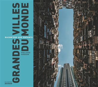 Grandes villes du monde : racontées aux enfants   Godard, Philippe (1959-....). Auteur