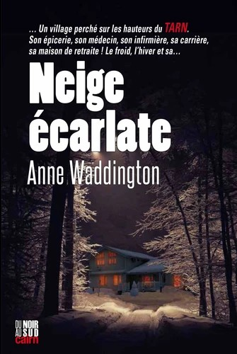 Neige écarlate | Waddington, Anne (1952-....). Auteur
