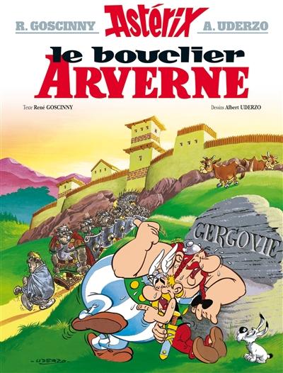 Le Bouclier arverne / René Goscinny | Goscinny, René. Auteur