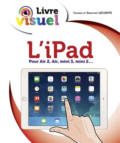 L' iPad / Yasmina et Sébastien Lecomte   Lecomte, Yasmina. Auteur