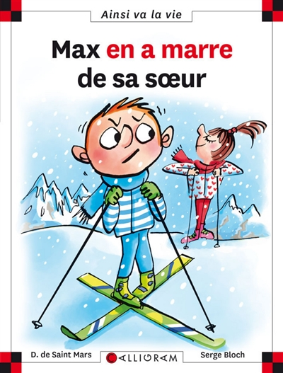 Max en a marre de sa soeur | Saint-Mars, Dominique de (1949-...). Auteur