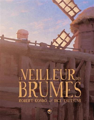 veilleur des brumes (Le). tome 1   Kondo, Robert. Auteur