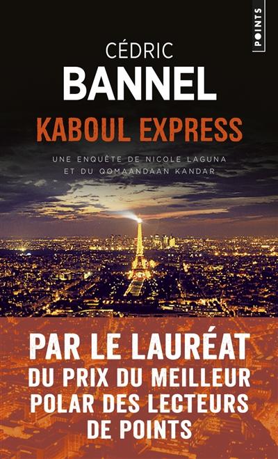 Une enquête de Nicole Laguna et du qomaandaan Kandar. Kaboul express