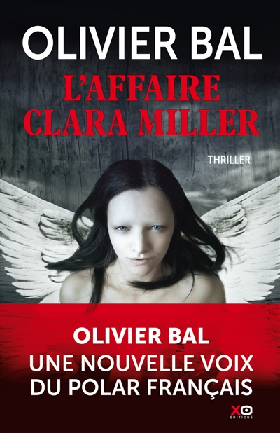 L' affaire Clara Miller / Olivier Bal   Bal, Olivier (1979-....). Auteur