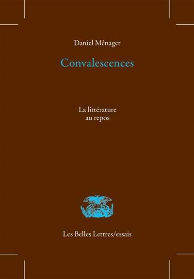 Convalescences : la littérature au repos