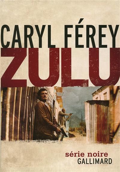 Zulu / Caryl Férey | Férey, Caryl (1967-....). Auteur