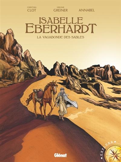 Isabelle Eberhardt : la vagabonde des sables   Greiner, Virginie (1969-....). Scénariste