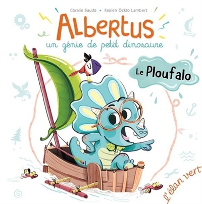 Albertus : un génie de petit dinosaure. Le ploufalo