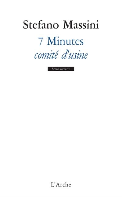 7 minutes : Comité d'usine | Massini, Stefano (1975-....). Auteur