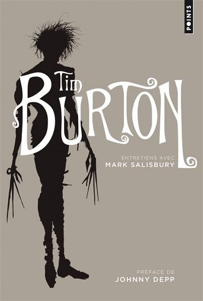 Tim Burton : entretiens avec Mark Salisbury | Tim Burton (1958-....). Auteur