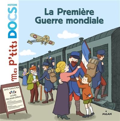 Première Guerre mondiale (La) | Ledu, Stéphanie. Auteur