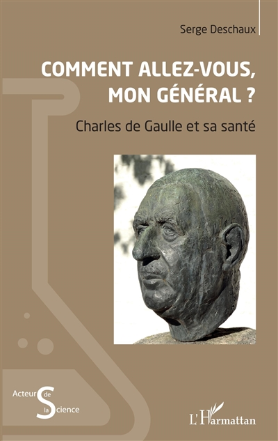 Comment allez-vous mon Général ? : Charles de Gaulle et sa santé
