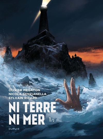 Ni terre ni mer. 1 / scénario Olivier Mégaton, Sylvain Ricard | Mégaton, Olivier (1965-....). Auteur