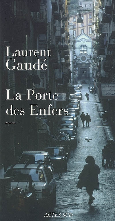 La Porte des enfers / Laurent Gaudé | Gaudé, Laurent. Auteur