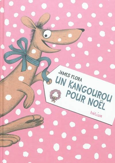 Un kangourou pour Noël   Flora, James (1914-1998). Auteur