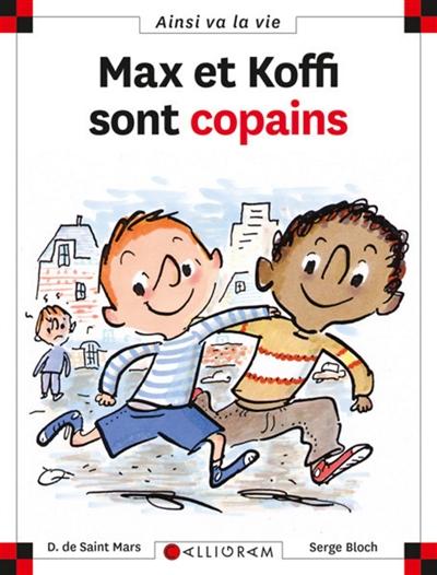 Max et Koffi sont copains | Saint-Mars, Dominique de (1949-....). Auteur