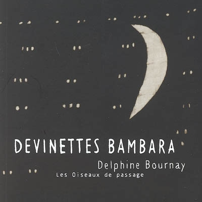 Devinettes bambara / Delphine Bournay | Bournay, Delphine (1974-....). Auteur