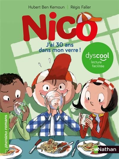 J'ai 30 ans dans mon verre ! : Nico   Ben Kemoun, Hubert. Auteur