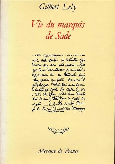 Vie du marquis de Sade | Lely, Gilbert