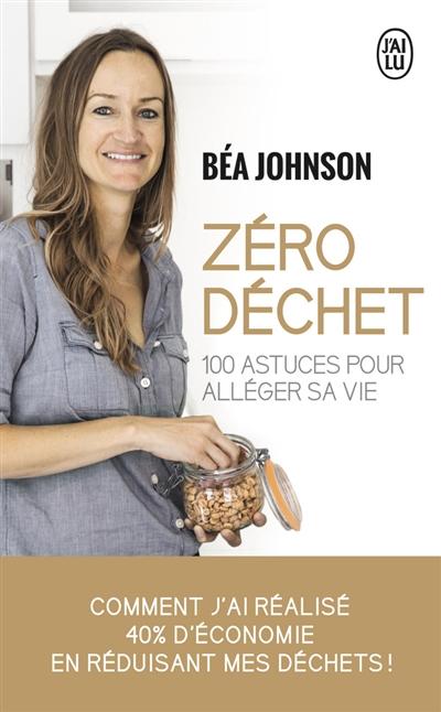 Zéro déchet / Béa Johnson | Johnson, Béa. Auteur