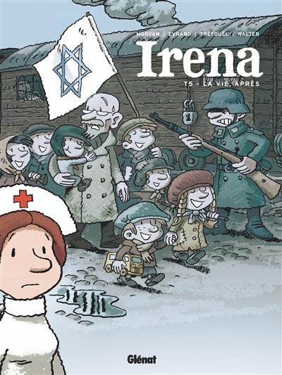 Irena. Vol. 5. La vie après