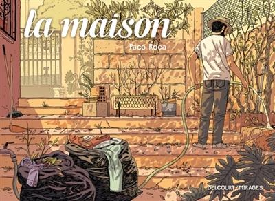 La maison / Paco Roca | Roca, Paco. Auteur