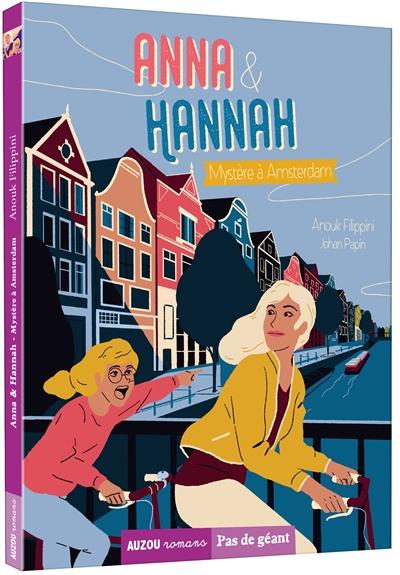 Anna & Hannah. Vol. 3. Mystère à Amsterdam