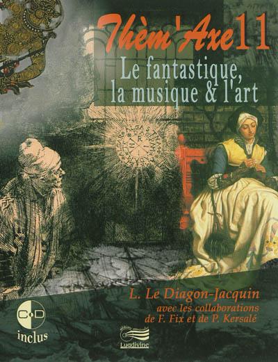 Le fantastique, la musique & l'art | Le Diagon-Jacquin, Laurence. Auteur