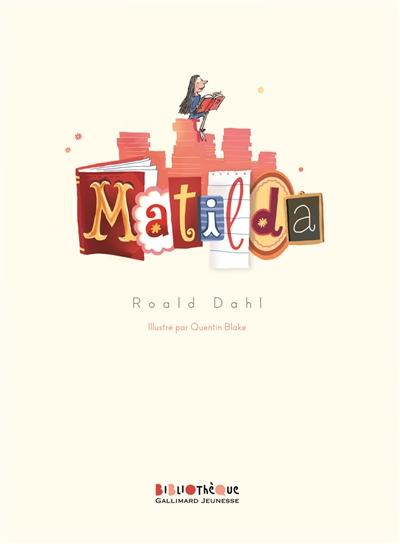 Matilda / Roald Dahl | Dahl, Roald (1916-1990). Auteur