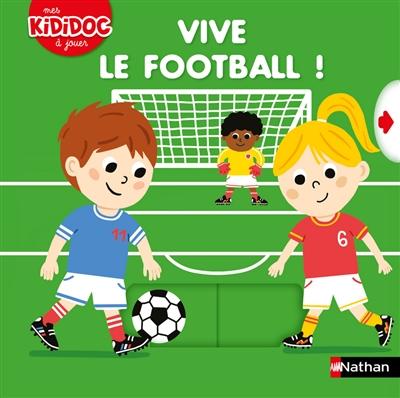 Vive le football ! / illustrations de Marion Piffaretti | Piffaretti, Marion. Illustrateur