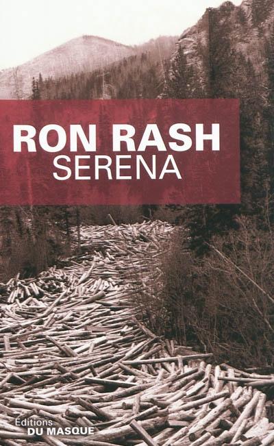 Serena / Ron Rash | Rash, Ron (1953-....). Auteur