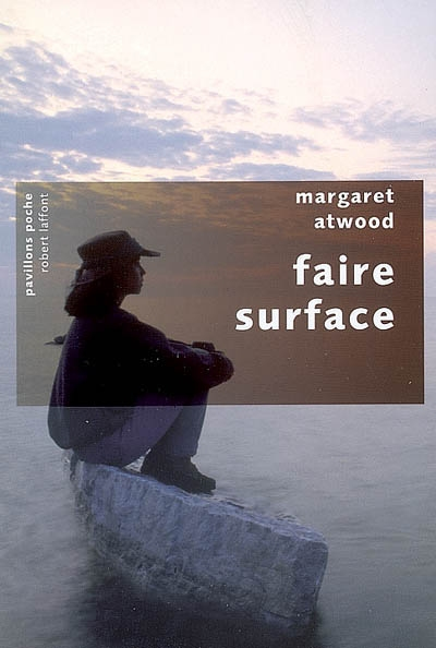 Faire surface | Margaret Atwood