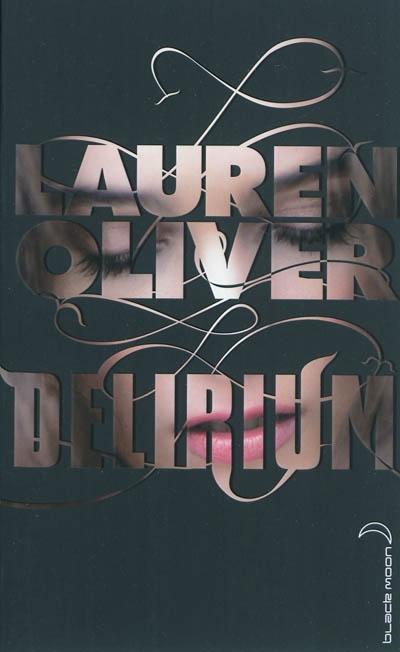 Delirium | Oliver, Lauren. Auteur