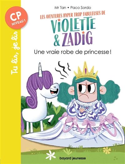 Les aventures hyper trop fabuleuses de Violette & Zadig. Une vraie robe de princesse !