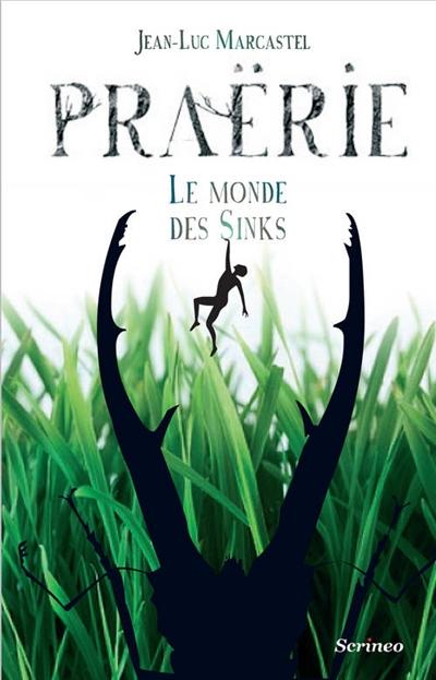 Praërie : le monde des Sinks / Jean-Luc Marcastel | Marcastel, Jean-Luc (1969-....). Auteur