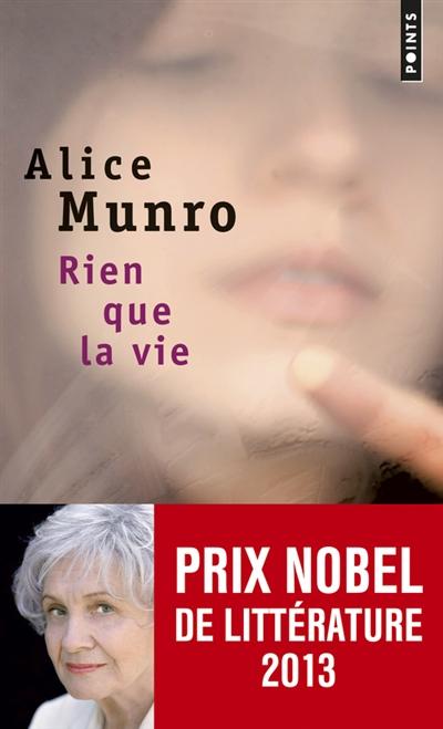 Rien que la vie : nouvelles / Alice Munro | Munro, Alice (1931-....). Auteur